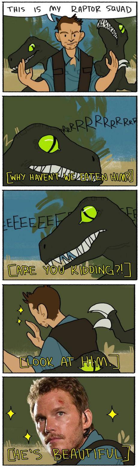 Rawr means 'have you seen Chris Pratt' in dinosaur