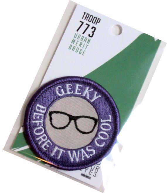 Geeky Before it was Cool  Modern Merit Badge  by FourEyesHandmade, $8.00