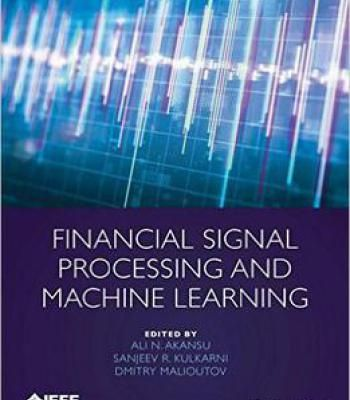 Financial Signal Processing And Machine Learning PDF