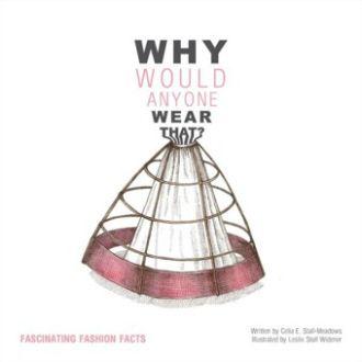 패션에 대한 재미있는 사실 | 84페이지, 2013년 4월 출간, 22 x 0.8 x 22 cm |  패션에 관심있는 모든 독자를 대상으로 한 책이다. 저자는 서문의 짧은 에세이를 통해서 패션이 무엇인가? 스타일과 패션의 차이, 패션의 희생자가 실재로 존재할까? 등의 질문을 던지고 시대와 장소를 가리지 않고 패션의 역사에 나타난 극한의 패션 사례를 재미있게 소개한다. 15세기 여성의 사회적 지위를 나타내던 헨닌, 1908년대의 깃털달린 모자, 엘리트 그룹의 상징이었던 파우더 가발, 블루 호프 다이아몬드, 1700년대의 모슬린 유행, 코르셋, 스커트를 부풀게 하기위해 19세기에 유행했던 크리놀린, 히프나 허리의 등쪽에서 스커트를 부풀어 오르게 하기 위해 사용한 버슬, 블루머등.    저자 Celia Stall-Meadows 는 대학에서 패션 마케팅을 가르친다.