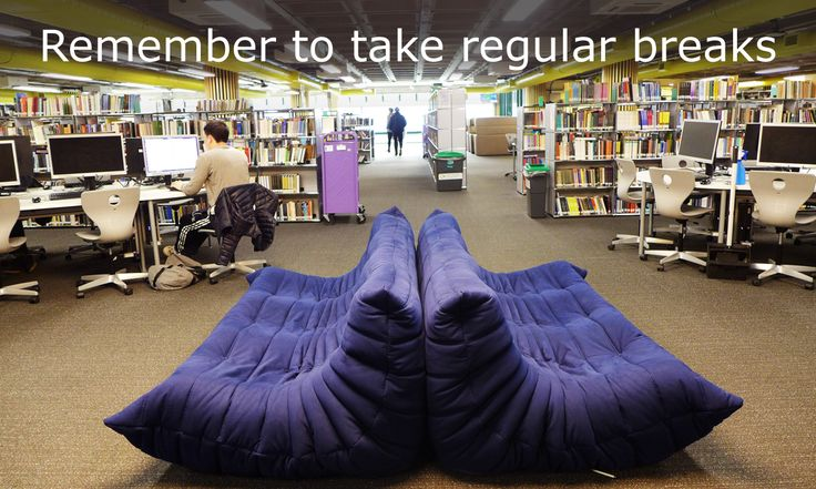 Remember to take regular breaks... it's one of the reasons we provide such comfy sofas for you to recline on!