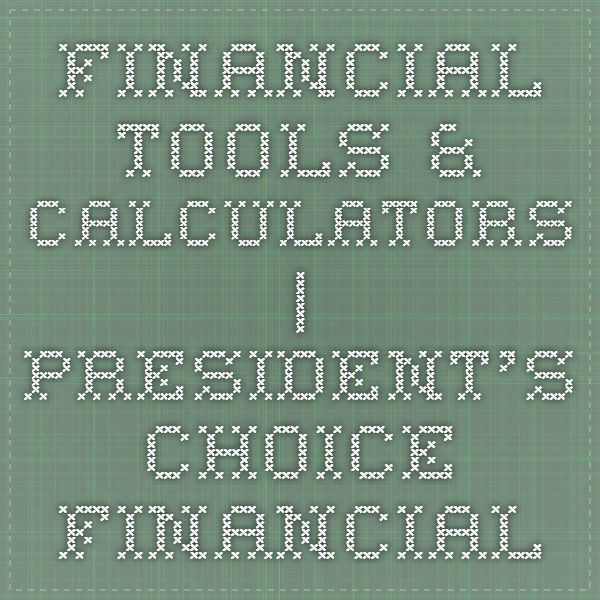 Financial Tools & Calculators ~ (1) Personal Finance: Compare Savings Rates, Cash Flow Worksheet,  Estimate Net Worth;  (2) Mortgage: Rate Comparison, What Can I Afford?, Debt Worksheet, Mtge Comparison Chart;  (3) Investment and (4) Borrowing Tools.