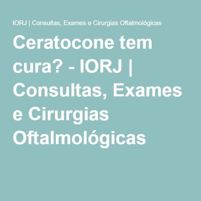 Ceratocone tem cura? - IORJ | Consultas, Exames e Cirurgias Oftalmológicas