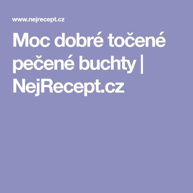 Moc dobré točené pečené buchty | NejRecept.cz