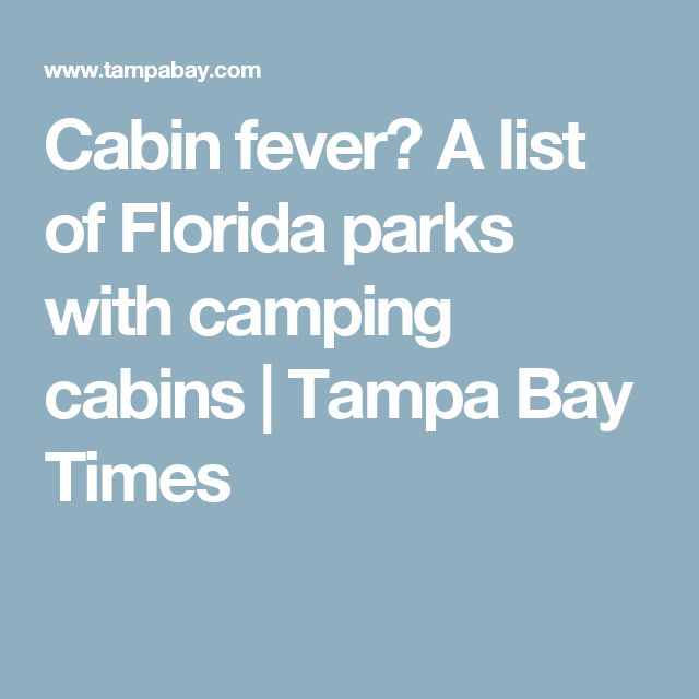 Cabin Fever? A List Of Florida Parks With Camping Cabins