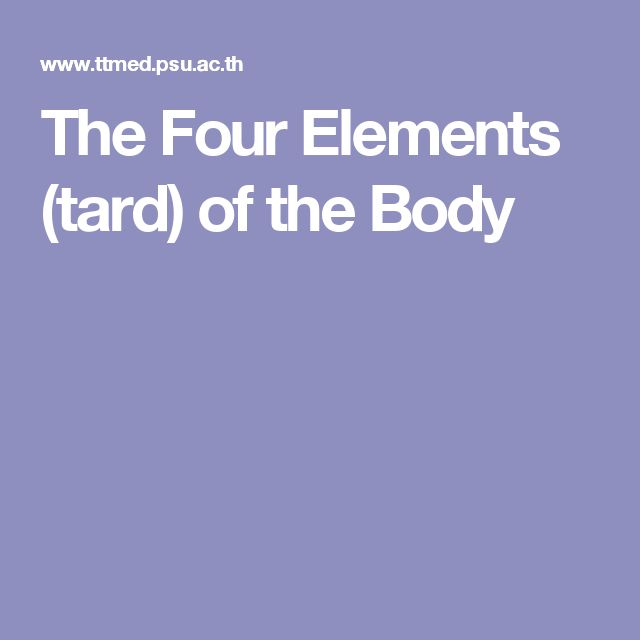 The Four Elements (tard) of the Body