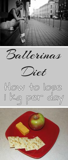Ballerinas diet How to lose 1 kg per day