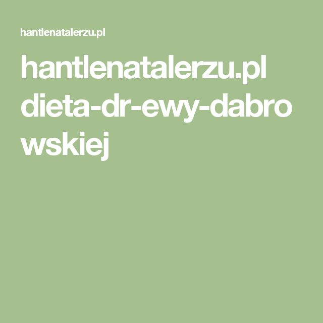 hantlenatalerzu.pl dieta-dr-ewy-dabrowskiej