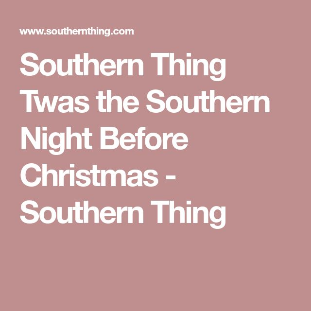 Southern Thing Twas the Southern Night Before Christmas - Southern Thing