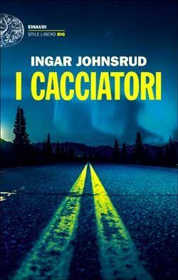 Ingar Johnsrud, I cacciatori, Stile Libero Bog - DISPONIBILE ANCHE IN EBOOK