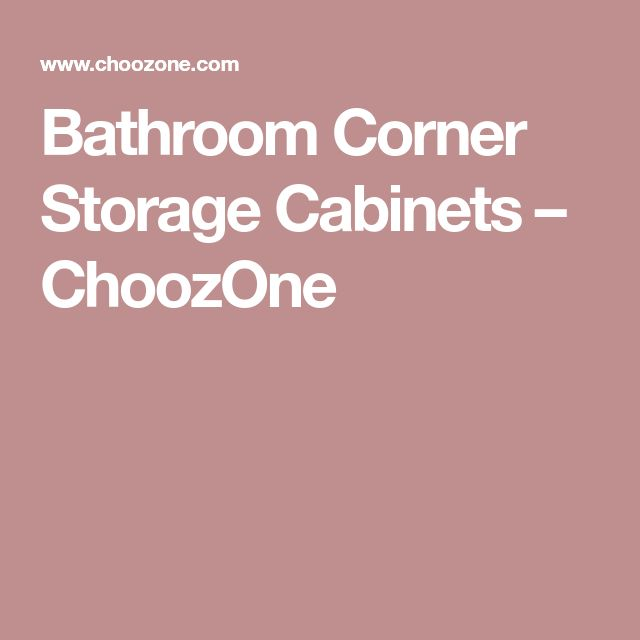 Bathroom Corner Storage Cabinets – ChoozOne
