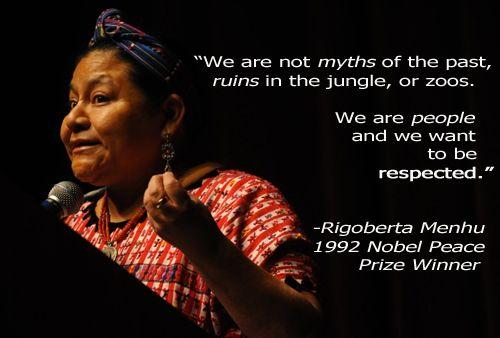 worldly-perspectives: Rigoberta Menchu Tum