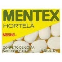 Mentex (item integrante da compra do mês, lá em casa. Grudava nos dentes, que era um negócio!)