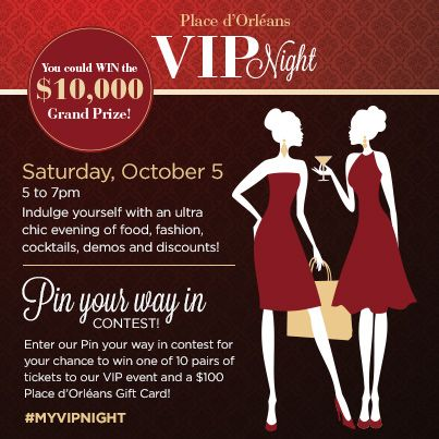 Pin Your Way In! CONTEST  It's simple! Build a Pinterest board with all your favourite new fall fashion trends, and you'll be entered to win one of 10 pairs of tickets to the Place d'Orléans VIP event — and a $100 Place d'Orléans Gift Card!