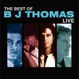 The Best of B.J. Thomas: Live [CD]