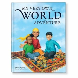 My Very Own World Adventure -- A personalized book that takes children around the world to meet kids from different cultures.