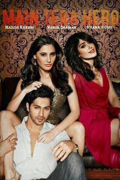 Official First Look of poster Main Tera Hero starring Varun Dhawan, Nargis Fakhri and Ileana DCruz.