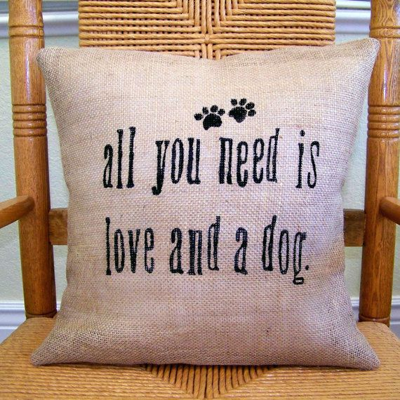 all you need is love and a dog pillow burlap pillow stenciled pillow pet pillow dog lover gift pillow cover