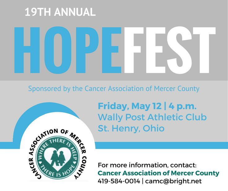 The 19th Annual Hopefest, sponsored by the Cancer Association of Mercer County, is Friday, May 12 at the Wally Post Athletic Complex in St. Henry, Ohio. Call the Cancer Association of Mercer County at 419-584-0014 for more information.