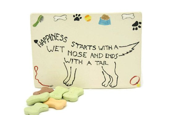 """Ceramic sign//Clay sign//Tabletop decor//Dog room decor//"""" Happiness starts with a wet nose and ends with a tail""""//Gift for dog lovers"""