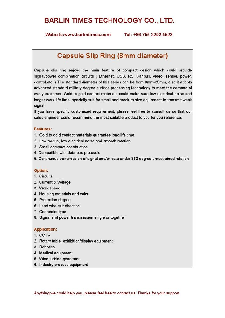 Capsule slip ring(8mm diameter )  BARLIN TIMES TECHNOLOGY CO., LTD. Website:http://www.barlintimes.com/ Tel: +86 755 2871 4687  Email:sales@barlintimes.com Barlin Times would like to do best to satisfy with any technical demand for different application customer, so we have spent several months time with the hardworking of our technical person to design supper small size capsule slip ring type for 8mm diameter. This kind of product has solved a key problem for those customer who require very…