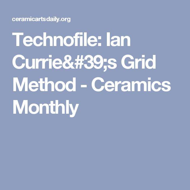 Technofile: Ian Currie's Grid Method - Ceramics Monthly