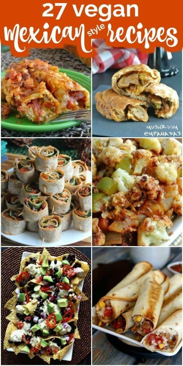 27 Vegan Mexican Food Recipes In 2020 Mexican Food Recipes Vegan Mexican Recipes Vegetarian Recipes