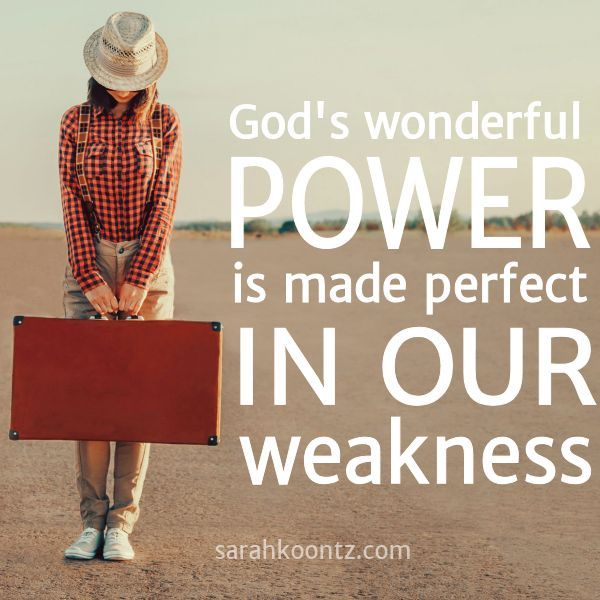 God's Wonderful Power Is Made Perfect In Our Weakness