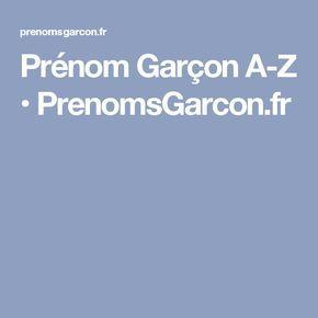 Prénom Garçon A-Z • PrenomsGarcon.fr