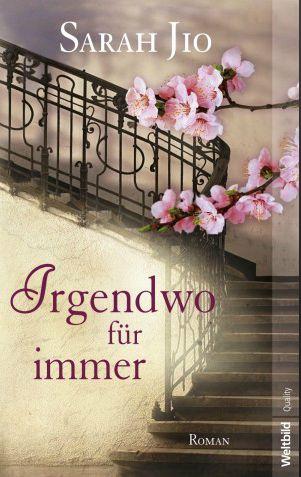 """""""Irgendwo für immer"""" von Sarah Jio #Roman #Liebe #Zeitgeschichte"""