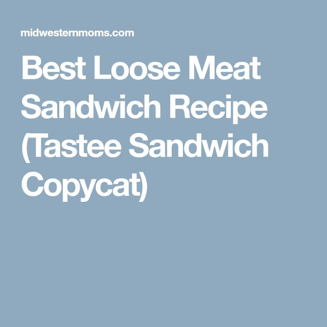 Best Loose Meat Sandwich Recipe (Tastee Sandwich Copycat)