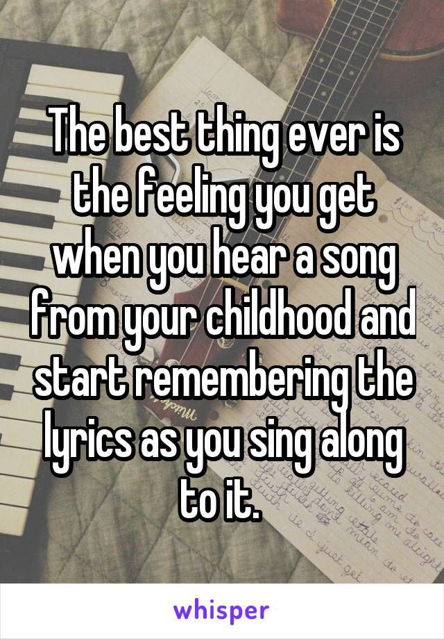 This really is the best feeling and it brings back what a child happiness was like :)