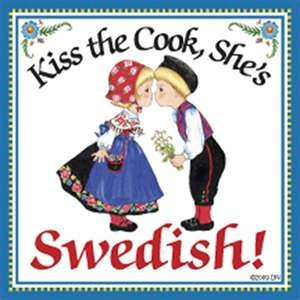 Have one by my stove...I am the Swede and the Cook!