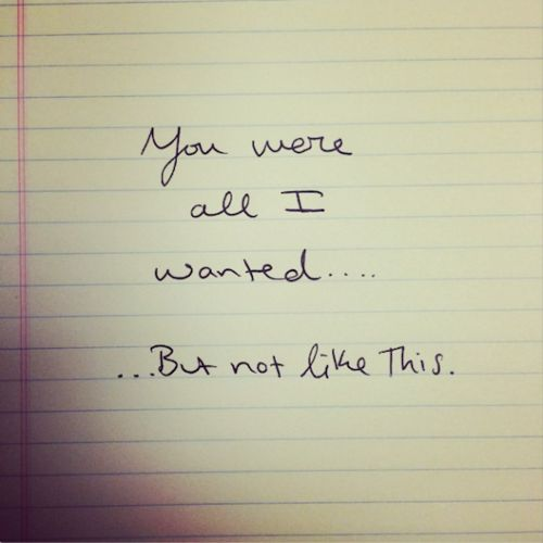 You Were All I Wanted Love Love Quotes Quotes Quote Hurt Love Quote