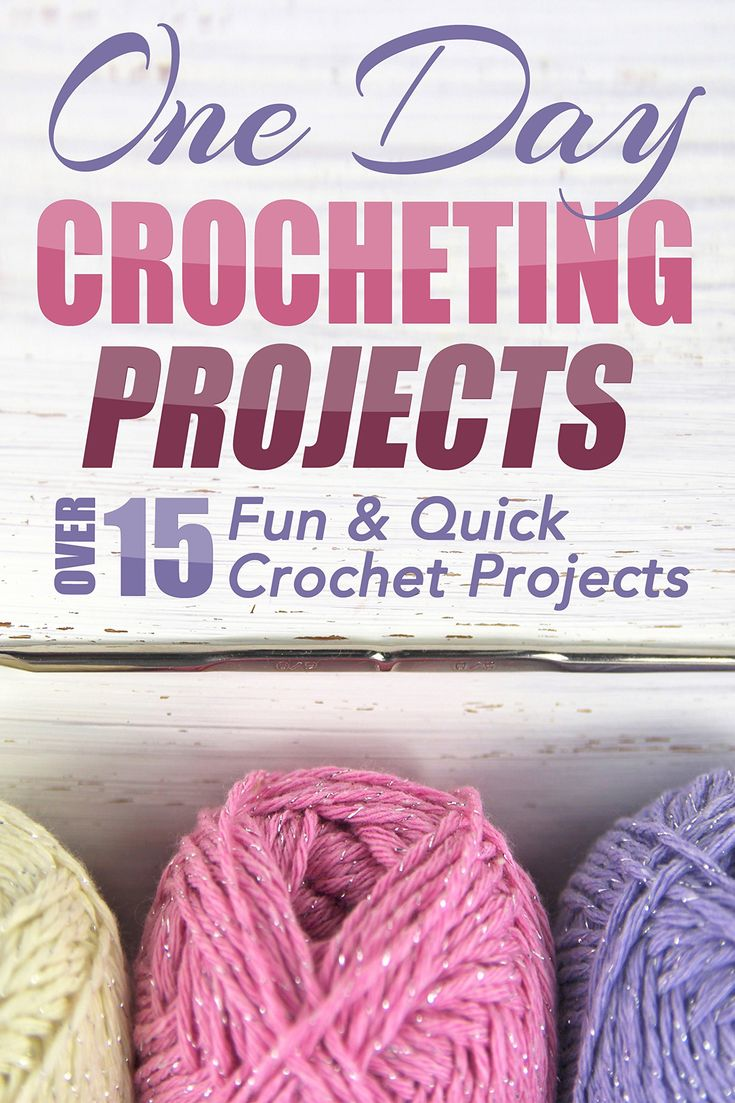 Quick Knit Patterns Free : One Day Crocheting Projects: Over 15 Fun & Quick Crochet Projects (croche...