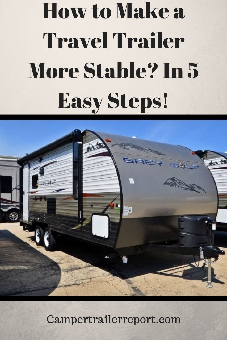 How To Make A Travel Trailer More Stable In 5 Easy Steps New