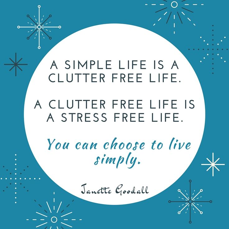 A simple life is a clutter free life, and a clutter free life is a stress free life. Ucomplicate your life and live simply! janettegoodall.com/livesimply/