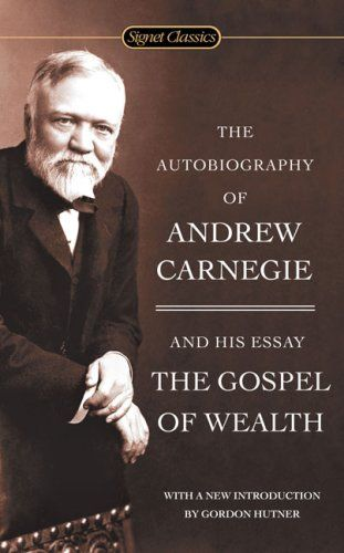 """""""Savage Wealth"""", more commonly known as """"The Gospel of Wealth"""", is an article written by Andrew Carnegie in 1889 that describes the responsibility of philanthropy by the new upper class of self-made rich. Carnegie proposed that the best way of dealing with the new phenomenon of wealth inequality was for the wealthy to redistribute their surplus means in a responsible and thoughtful manner...... The Gospel of Wealth by Andrew Carnegie"""