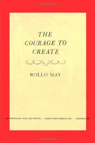 The Courage to Create by Rollo May,http://www.amazon.com/dp/0393311066/ref=cm_sw_r_pi_dp_Tk-.rb12ZX1X1XT3