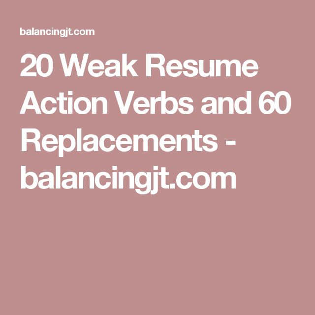 20 Weak Resume Action Verbs and 60 Replacements - action verbs resume