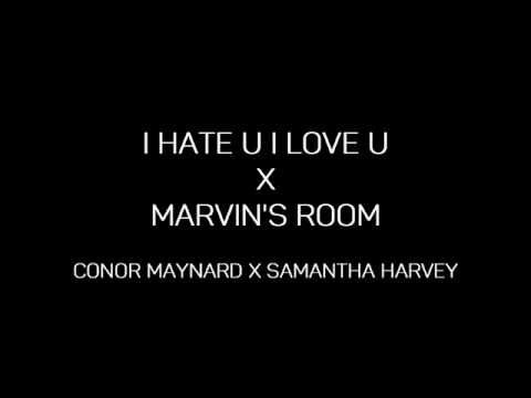 I Hate U Love Marvins Room By Conor Maynard And Samantha Harvey Cover Lyrics