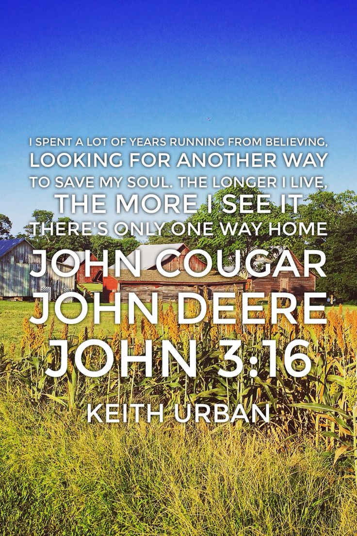 John Cougar John Deere John 3:16 Keith Urban