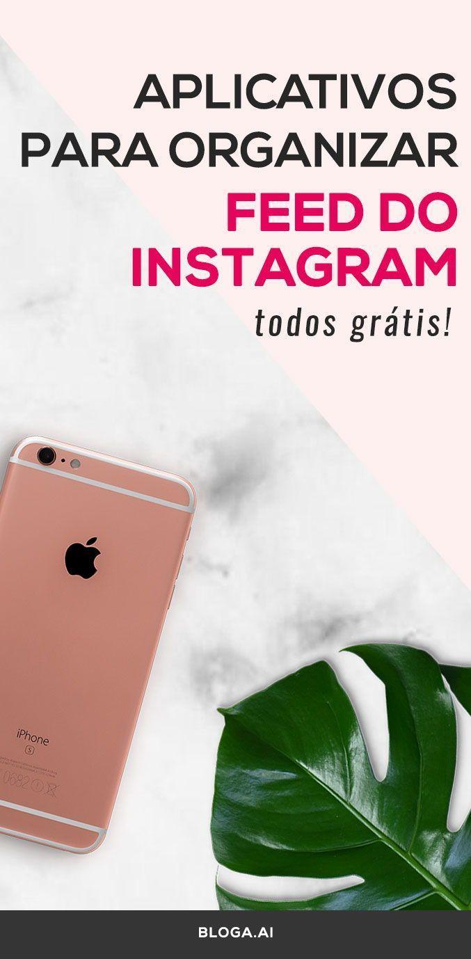 Aplicativos Para Organizar O Feed Do Instagram Aplicativos