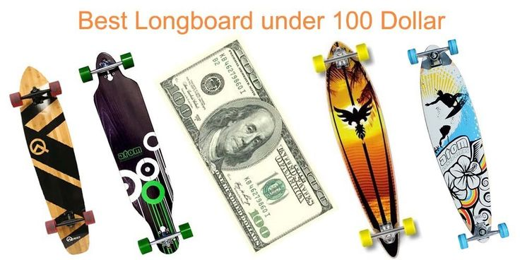 How to Choose a Cheap Longboard under 100 Dollars