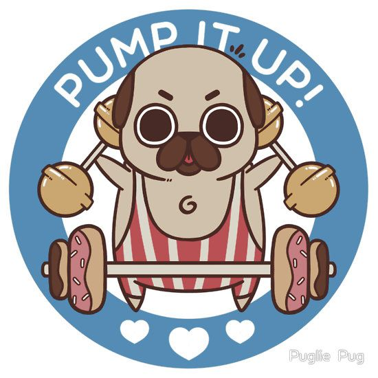 Pump It Up, Puglie! by Puglie  Pug