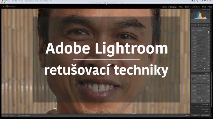 Adobe Photoshop Lightroom - retušovací techniky