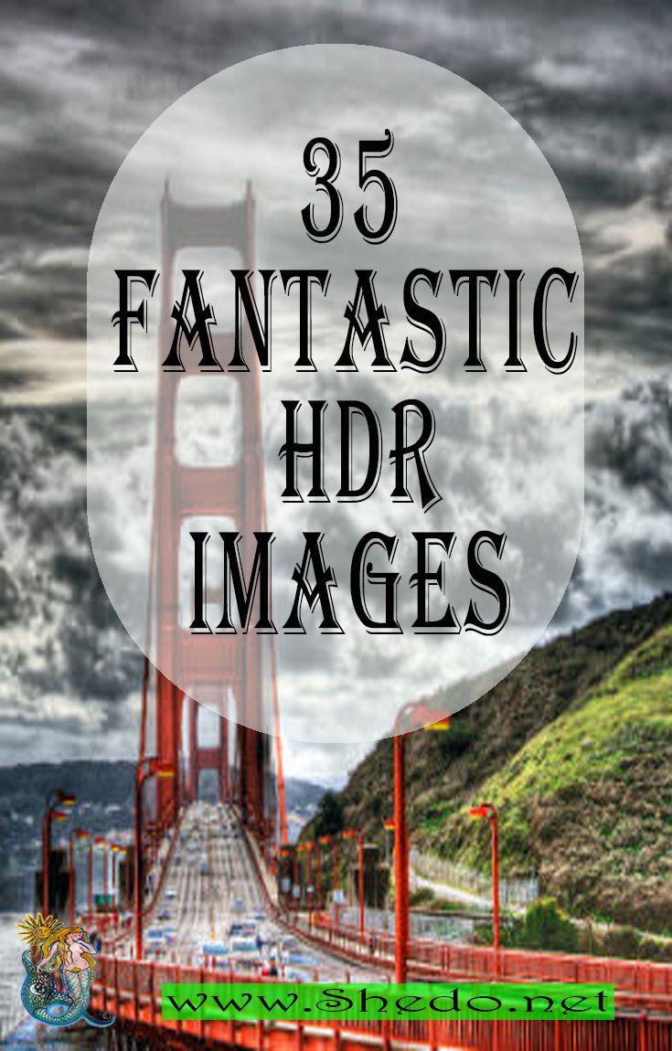 35 Fantastic High Dynamic Range Technique Hdr Images Dynamic Range Illusions Photography