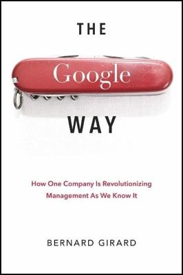The Google Way: How One Company Is Revolutionizing Management As We Know It ebook