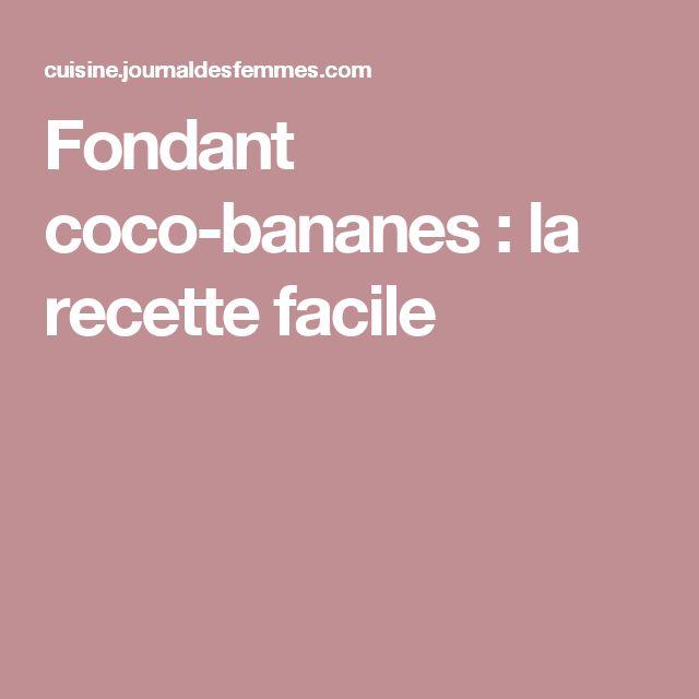 Fondant coco-bananes : la recette facile