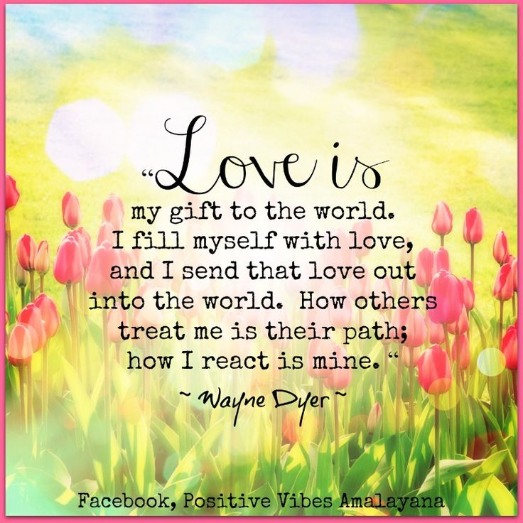 """""""#Love Is My Gift To The World. I Fill Myself With Love"""